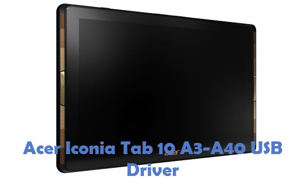 Acer Iconia Tab 10 A3-A40 USB Driver