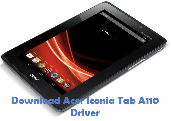 Download Acer Iconia Tab A110 USB Driver