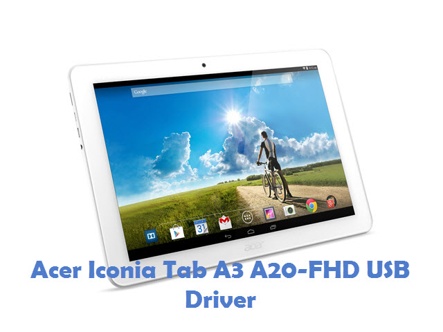 Acer Iconia Tab A3 A20-FHD USB Driver