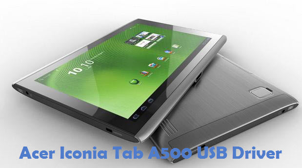 Acer Iconia Tab A500 USB Driver