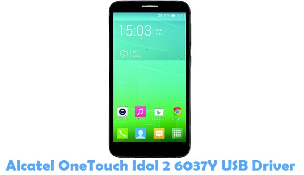 Download Alcatel OneTouch Idol 2 6037Y USB Driver