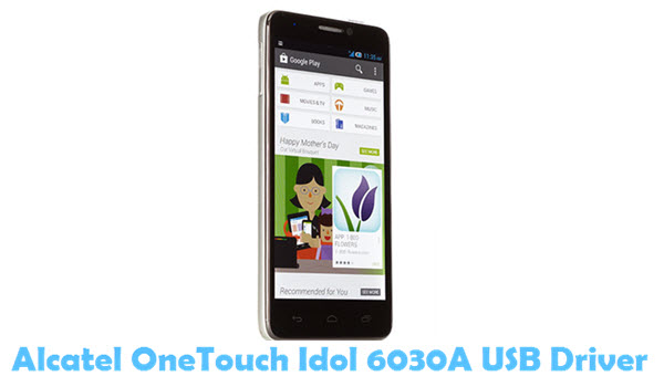 Download Alcatel OneTouch Idol 6030A USB Driver USB Driver