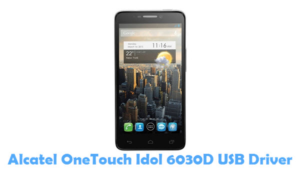 Download Alcatel OneTouch Idol 6030D USB Driver