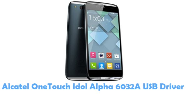 Download Alcatel OneTouch Idol Alpha 6032A USB Driver