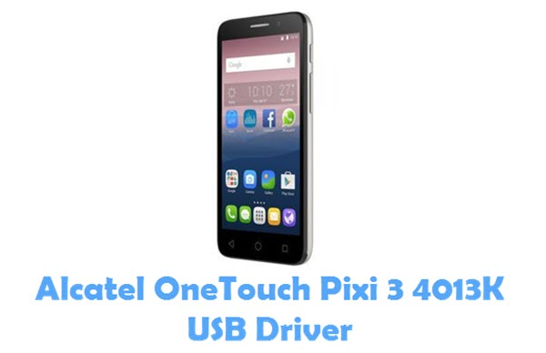 Download Alcatel OneTouch Pixi 3 4013K USB Driver