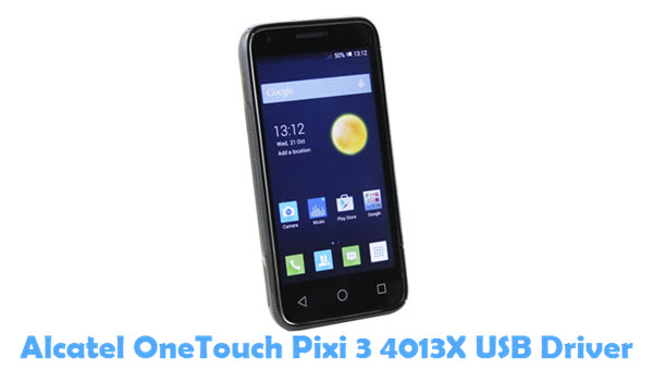 Download Alcatel OneTouch Pixi 3 4013X USB Driver