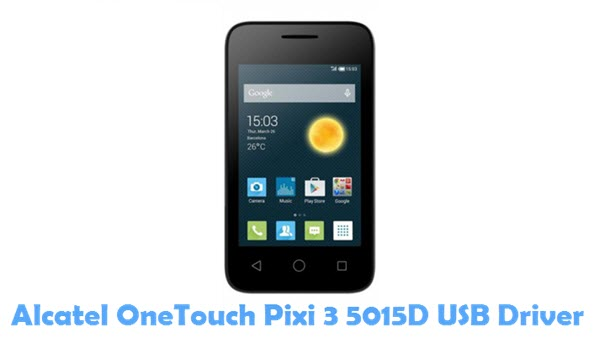 Download Alcatel OneTouch Pixi 3 5015D USB Driver