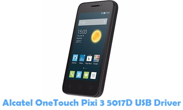 Download Alcatel OneTouch Pixi 3 5017D USB Driver