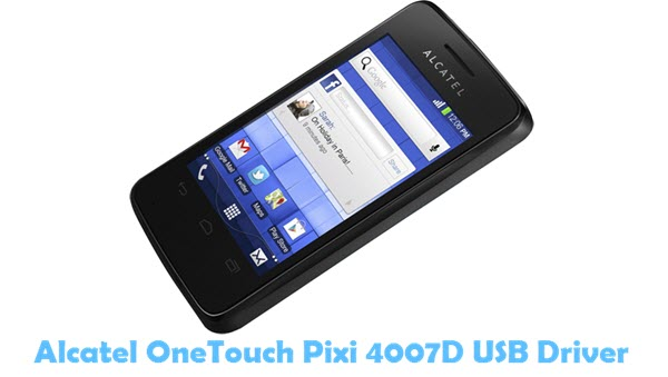 Download Alcatel OneTouch Pixi 4007D USB Driver USB Driver
