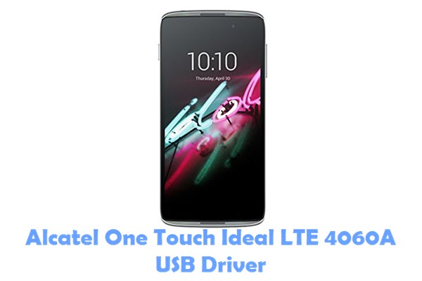Download Alcatel One Touch Ideal LTE 4060A USB Driver