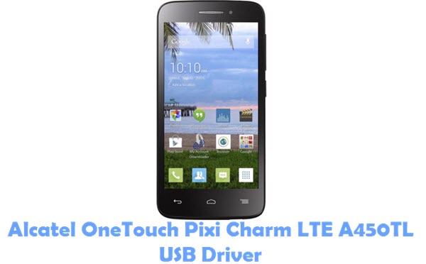 Download Alcatel OneTouch Pixi Charm LTE A450TL USB Driver