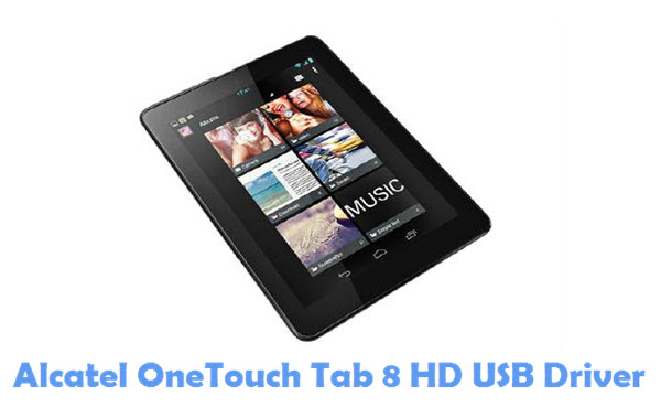 Download Alcatel OneTouch Tab 8 HD USB Driver