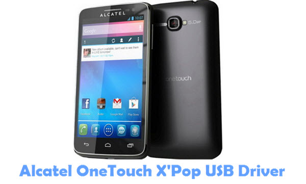 Download Alcatel OneTouch X'Pop USB Driver