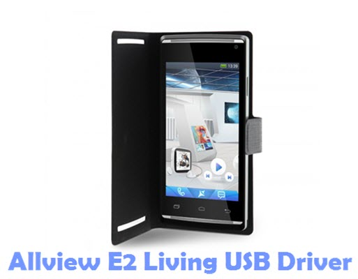 Download Allview E2 Living USB Driver