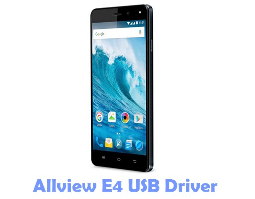 Download Allview E4 USB Driver