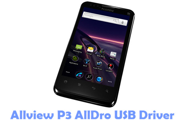 Download Allview P3 AllDro USB Driver