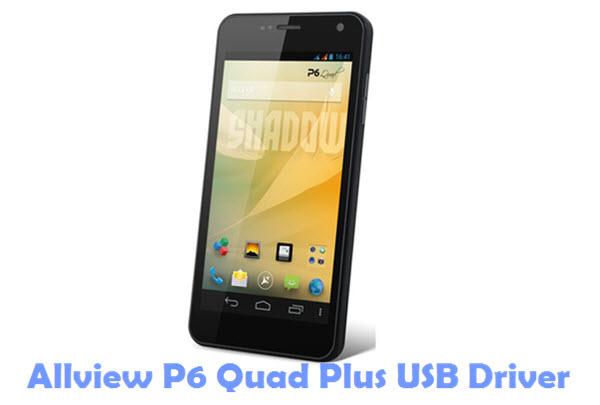 Download Allview P6 Quad Plus USB Driver