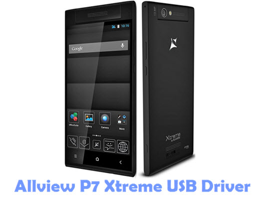Download Allview P7 Xtreme USB Driver