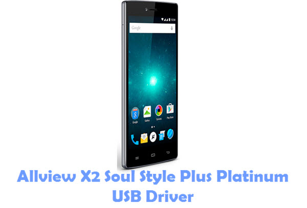 Download Allview X2 Soul Style Plus Platinum USB Driver