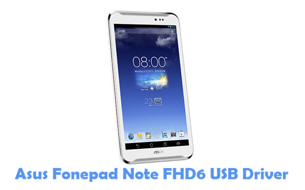 Download Asus Fonepad Note FHD6 USB Driver