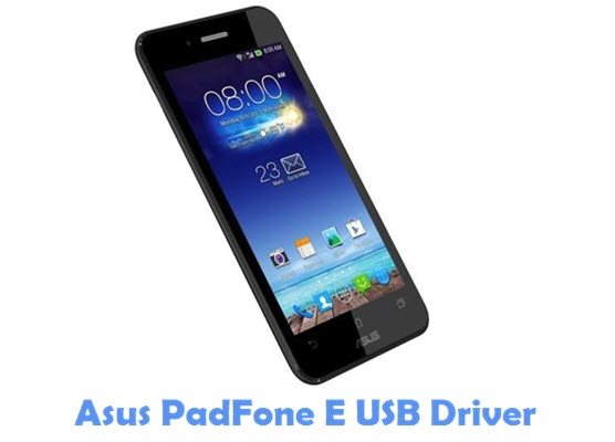 Download Asus PadFone E USB Driver