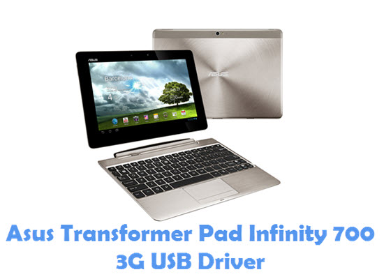 Download Asus Transformer Pad Infinity 700 3G USB Driver