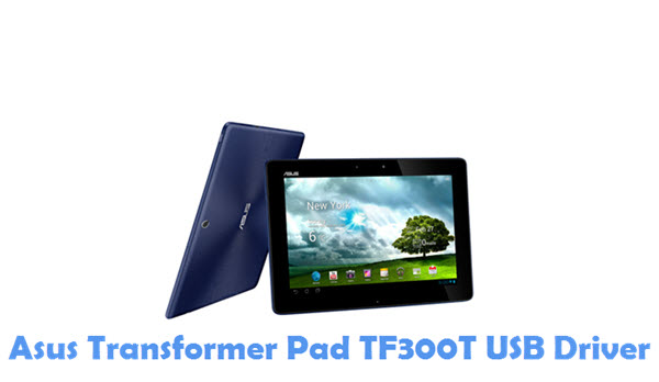 Download Asus Transformer Pad TF300T USB Driver