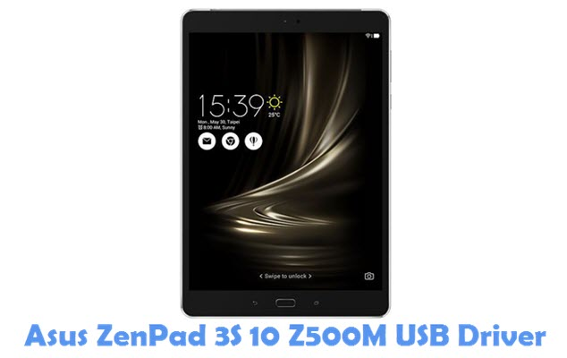 Download Asus ZenPad 3S 10 Z500M USB Driver