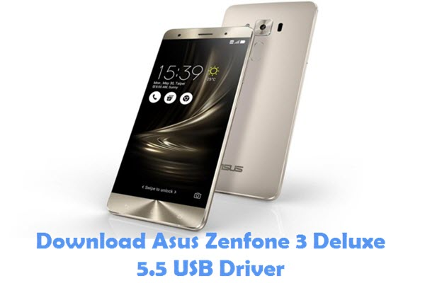 Download Asus Zenfone 3 Deluxe 5.5 USB Driver
