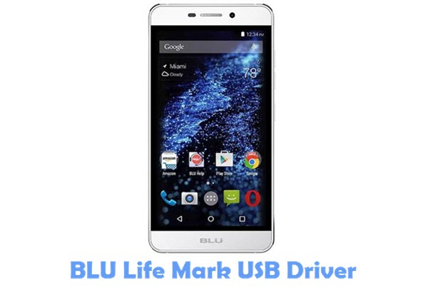 Download BLU Life Mark USB Driver