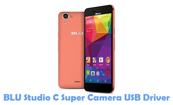 Download BLU Studio C Super Camera USB Driver