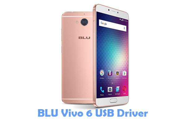 Download BLU Vivo 6 USB Driver