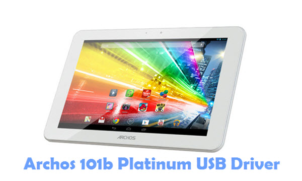 Download Archos 101b Platinum USB Driver