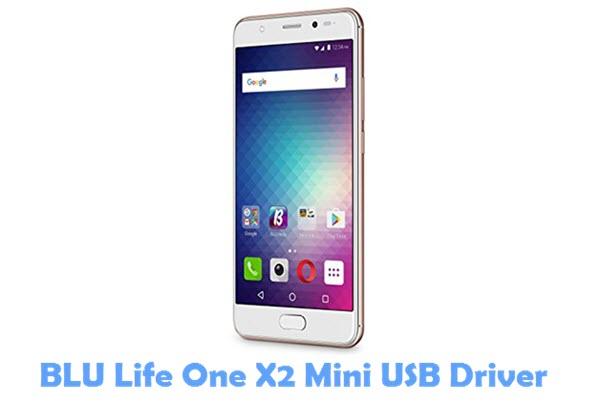 Download BLU Life One X2 Mini USB Driver