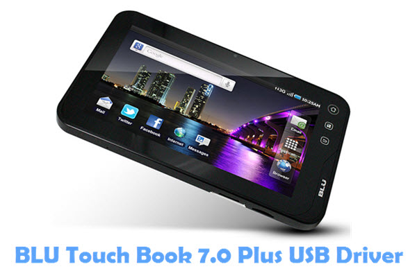 Download BLU Touch Book 7.0 Plus USB Driver