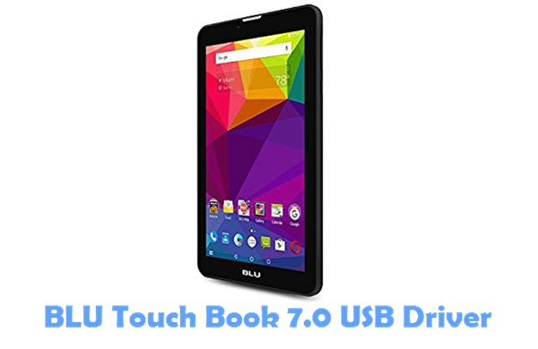 Download BLU Touch Book 7.0 USB Driver
