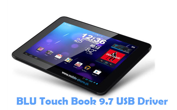 Download BLU Touch Book 9.7 USB Driver