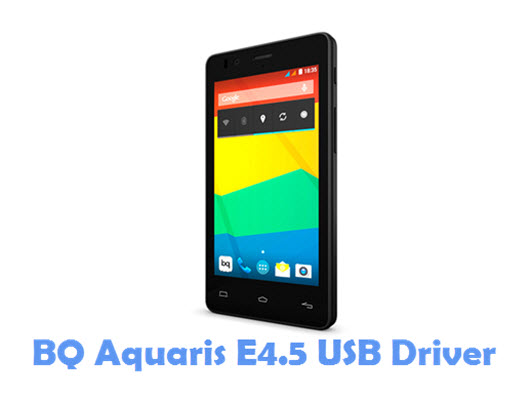 Download BQ Aquaris E4.5 USB Driver