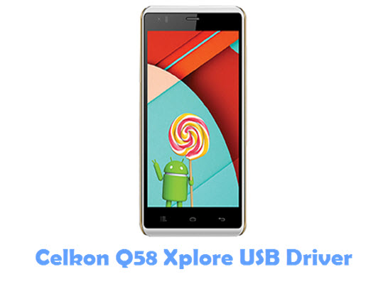 Download Celkon Q58 Xplore USB Driver