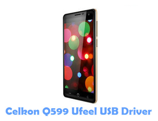 Download Celkon Q599 Ufeel USB Driver