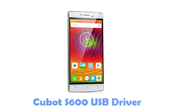 Download Cubot S600 USB Driver