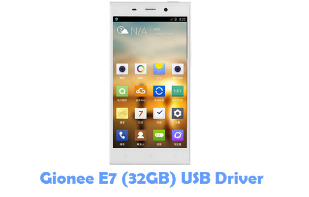Download Gionee E7 (32GB) USB Driver