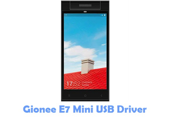 Download Gionee E7 Mini USB Driver