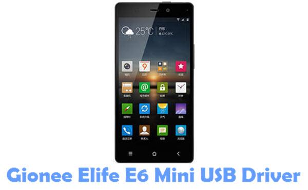 Download Gionee Elife E6 Mini USB Driver