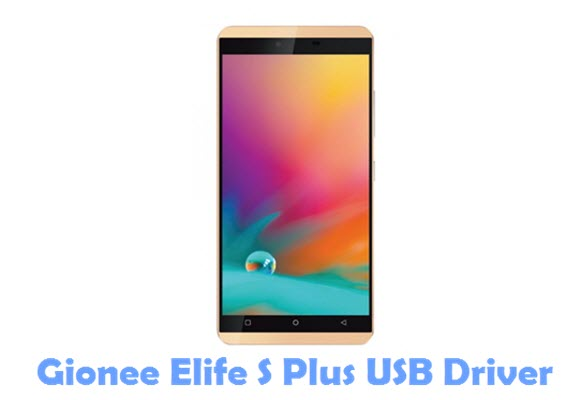 Download Gionee Elife S Plus USB Driver