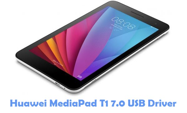 Download Huawei MediaPad T1 7.0 USB Driver
