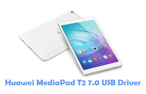 Download Huawei MediaPad T2 7.0 USB Driver