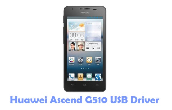 Download Huawei Ascend G510 USB Driver