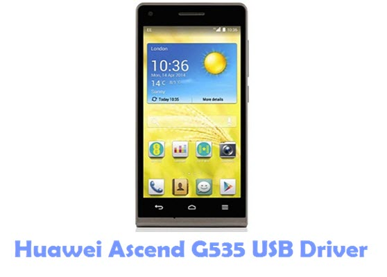 Download Huawei Ascend G535 USB Driver