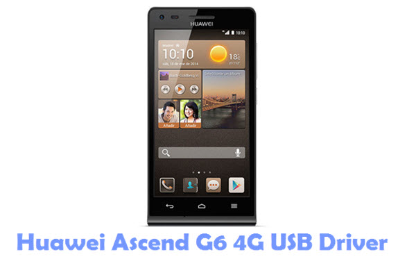 Download Huawei Ascend G6 4G USB Driver